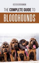 The Complete Guide to Bloodhounds
