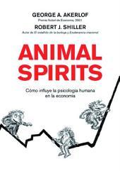 Animal Spirits: Cómo influye la psicología humana en la economía