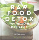 Raw Food Detox For Health And Vitality Book PDF