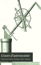 Cours d'astronomie: ouvrage destiné aux officiers de la Marine impériale aux élèves de l'École polytechnique, de l'École normale de l'École centrale, etc. ...