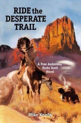 Ride the Desperate Trail