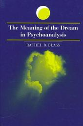 Meaning of the Dream in Psychoanalysis, The: Three Thirteenth-Century Sufi Texts