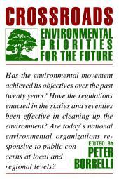 Crossroads: Environmental Priorities For The Future