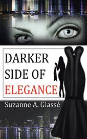 Darker Side of Elegance