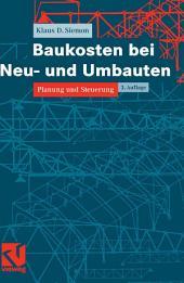 Baukosten bei Neu- und Umbauten: Planung und Steuerung, Ausgabe 3