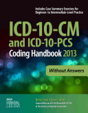 ICD 10 CM and ICD 10 PCS Coding Handbook  Without Answers  2013