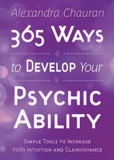 365 Ways to Develop Your Psychic Ability PDF