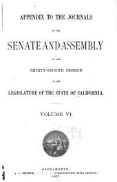 Appendix to the Journals of the Senate and Assembly ... of the Legislature of the State of California ...: Volume 6