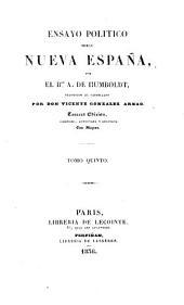 Ensayo Politico sobre Nueva España, traducido al Castellano por V. Gonzalez Arnao. Tercera edicion: Volume 5