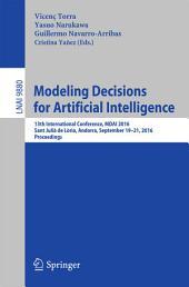 Modeling Decisions for Artificial Intelligence: 13th International Conference, MDAI 2016, Sant Julià de Lòria, Andorra, September 19-21, 2016. Proceedings