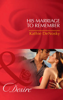 His Marriage to Remember  Mills   Boon Desire   The Good  the Bad and the Texan  Book 1  PDF