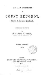 Life and adventures of count Beugnot, ed. [and tr.] by C.M. Yonge: Volume 1