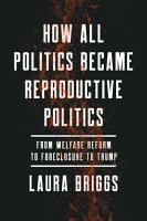 How All Politics Became Reproductive Politics PDF