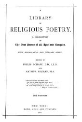 A Library of Religious Poetry: A Collection of the Best Poems of All Ages and Tongues. With Biographical and Literary Notes