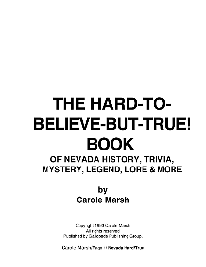 The Hard to Believe but True  Book of Nevada History  Mystery  Trivia  Legend  Lore  Humor and More PDF
