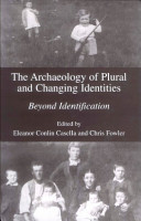 The Archaeology of Plural and Changing Identities PDF