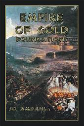 Empire of Gold: Foundations
