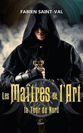Les Maîtres de l'Art: La Tour du Nord