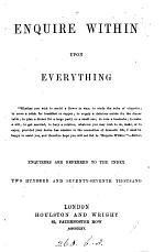 Enquire within upon everything [by R.K. Philp. Wanting sheet L].
