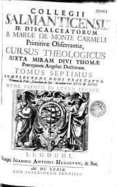 Collegii Salmanticensis F. F. Discalecatorum B. Mariae De Monte Carmeli... Cursus theologicus