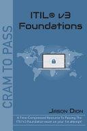 Itil r V3 Foundations  A Time Compressed Resource to Passing the Itil r V3 Foundations Exam on Your 1st Attempt  PDF