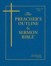 Preacher's Outline & Sermon Bible-KJV-Acts