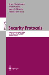 Security Protocols: 9th International Workshop, Cambridge, UK, April 25-27, 2001 Revised Papers