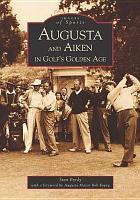 Augusta and Aiken in Golf s Golden Age PDF