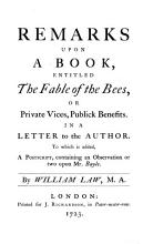 The Works of the Reverend William Law  M A       Remarks upon      The fable of the bees   The case of reason  or natural religion  fairly and fully stated  The absolute unlawfulness of stage entertainments fully demonstrated PDF