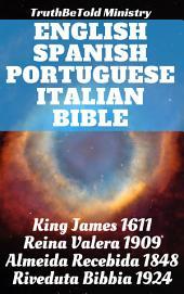 English Spanish Portuguese Italian Bible: King James 1611 - Reina Valera 1909 - Almeida Recebida 1848 - Riveduta Bibbia 1924