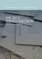 The 2012 French Election: How the Electorate Decided