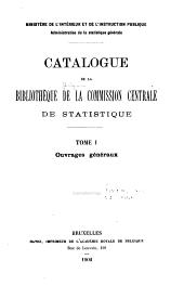 Catalogue de la Bibliothèque de la Commission centrale de statistique: Volumes1à2