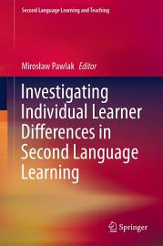 Investigating Individual Learner Differences in Second Language Learning PDF