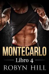 Montecarlo - Libro 4: (Romance Contemporáneo)