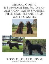Medical, Genetic & Behavioral Risk Factors of American Water Spaniels, Field Spaniels and Irish Water Spaniels