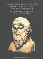 A Catalogue of Sculptures from the Sanctuary of Diana Nemorensis in the University of Pennsylvania Museum  Philadelphia PDF
