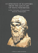 A Catalogue Of Sculptures From The Sanctuary Of Diana Nemorensis In The University Of Pennsylvania Museum Philadelphia