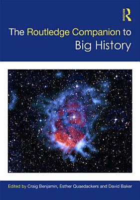 The Routledge Companion to Big History