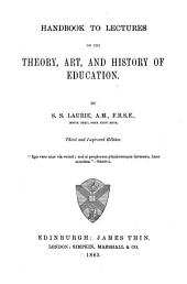 Handbook to Lectures on the Theory, Art, and History of Education