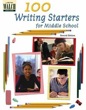 100 Writing Starters for Middle School