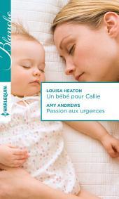 Un bébé pour Callie - Passion aux urgences