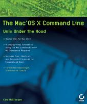 The Mac?OS X Command Line: Unix Under the Hood