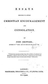 Essays Designed to Afford Christian Encouragement and Consolation
