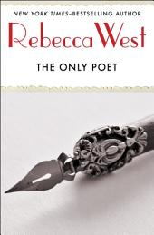 The Only Poet: And Short Stories