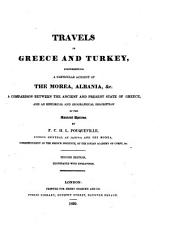 Travels in Greece and Turkey: Comprehending a Particular Account of the Morea, Albania, Etc. ; a Comparison Between the Ancient and Present State of Greece, and an Historical and Geographical Description of the Ancient Epirus