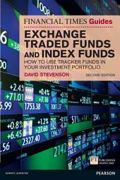 FT Guide to Exchange Traded Funds and Index Funds: How to Use Tracker Funds in Your Investment Portfolio, Edition 2