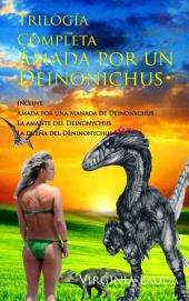 Amada por un deinonychus: Trilogía completa: Trilogía completa de las aventuras eróticas de Sara en el Jurásico
