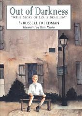Out of Darkness: The Story of Louis Braille