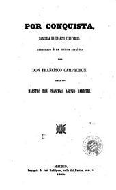 Por conquista: zarzuela en un acto y en verso
