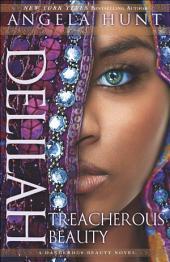 Delilah (A Dangerous Beauty Novel Book #3): Treacherous Beauty
